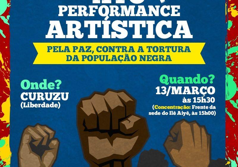Artistas realizam Ato Performance pela Paz e Contra a Tortura da população negra, no Curuzu nesta sexta-feira (13)