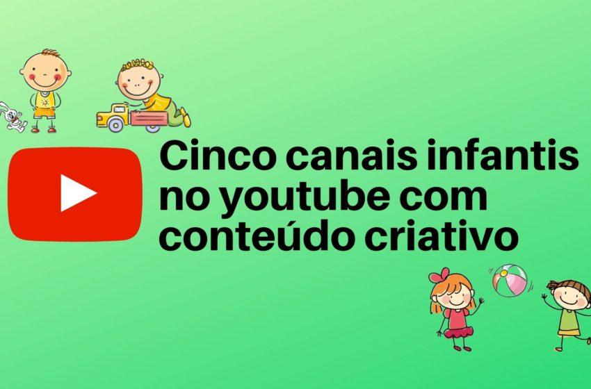 Quarentena: Cinco canais infantis no youtube com conteúdo criativo